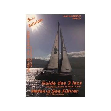 Guide des trois lacs Neuchatel, Bienne et Morat (Bosco)