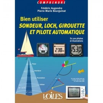 Bien utiliser sondeur, loch, girouette et pilote automatique , Voiles & Voiliers