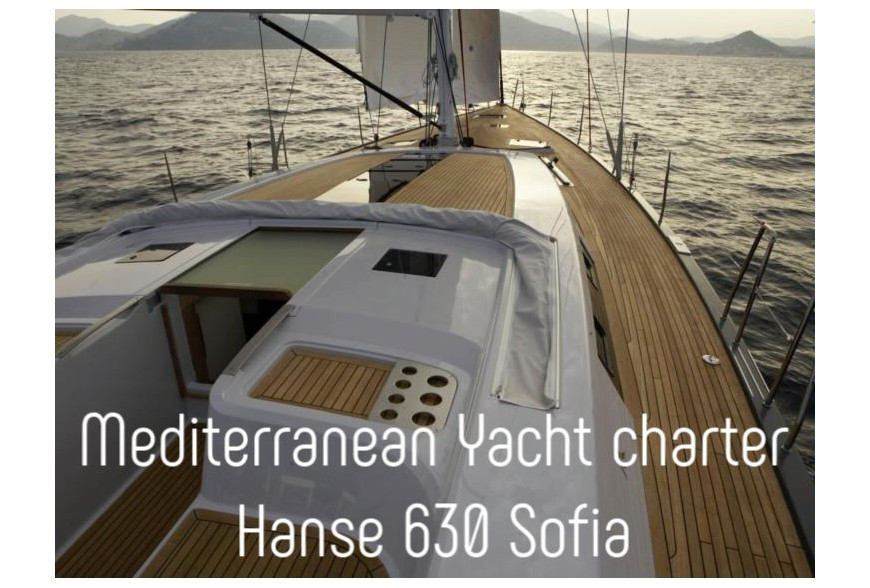 Mediterranean yacht charter onboard Hanse 630e Sofia